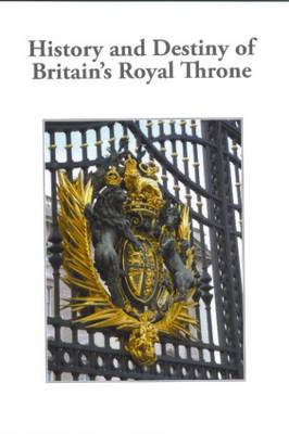History and Destiny of Britain's Royal Throne (Paperback)