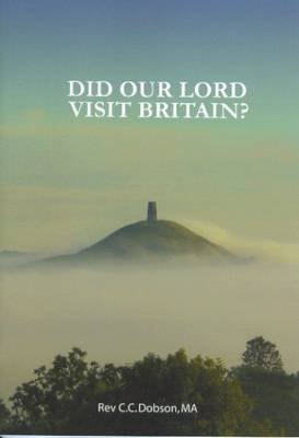 Did Our Lord Visit Britain: As They Say in Cornwall and Somerset? (Paperback)