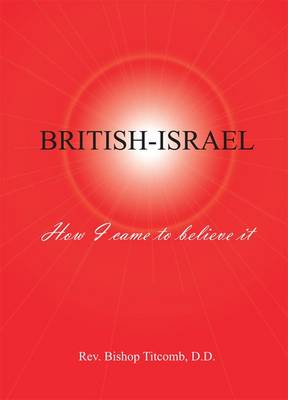 British-Israel: How I Came to Believe it (Paperback)