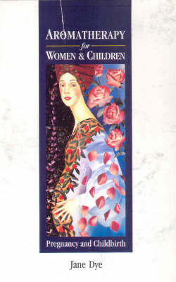 Aromatherapy for Women and Children: Pregnancy and Childbirth (Paperback)