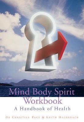 Mind Body Spirit Workbook: A Handbook of Health (Paperback)