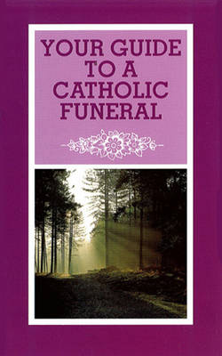 Your Guide to a Catholic Funeral (Paperback)