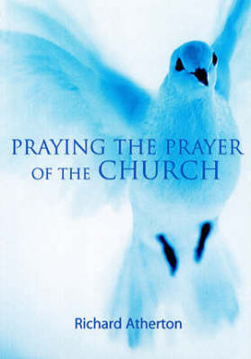 Praying the Prayer of the Church (Paperback)