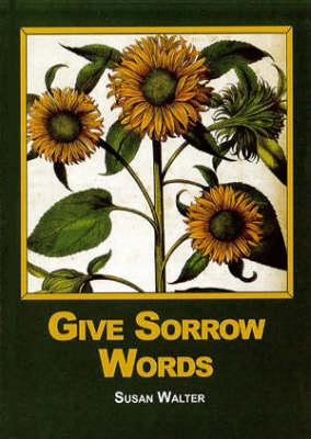 Give Sorrow Words (Hardback)