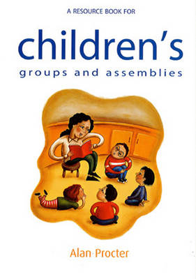 A Resource Book for Children's Groups and Assemblies (Paperback)