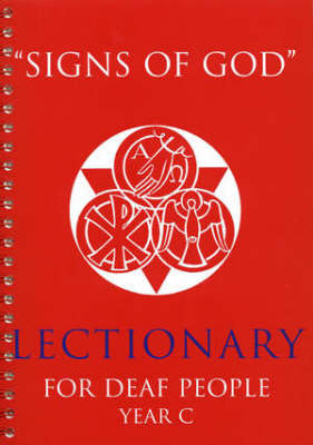 Signs of God Year C: Lectionary for Deaf People (Paperback)