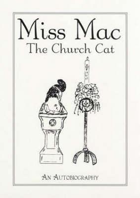 Miss Mac - the Church Cat: An Autobiography (Paperback)