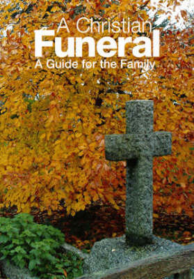 A Christian Funeral: A Guide for the Family (Paperback)