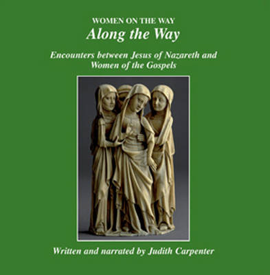 Along the Way: Encounters Between Jesus of Nazareth and Women of the Gospels (CD-ROM)