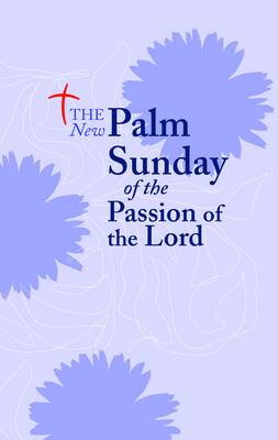 The New Palm Sunday of the Passion of the Lord (Paperback)