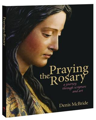 Praying the Rosary: A Journey Through Scripture and Art (Paperback)
