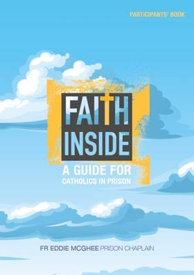 Faith Inside - Participant's Book: A Guide for Catholics in Prison (Paperback)