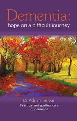 Dementia: Hope on a Difficult Journey: Practical and Spiritual Care (Paperback)