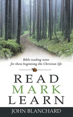 Read Mark Learn: Bible Reading Notes for Those Beginning the Christian Life (Paperback)