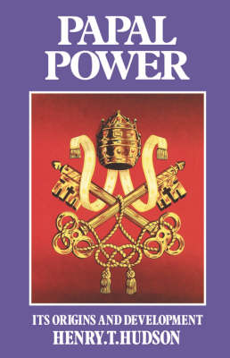 Papal Power: Its Origins and Development (Paperback)