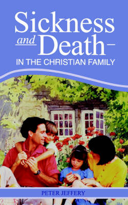 Sickness and Death in the Christian Family (Paperback)