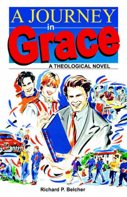 Journey in Grace: A Theological Novel (Paperback)