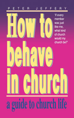 How to Behave in Church (Paperback)