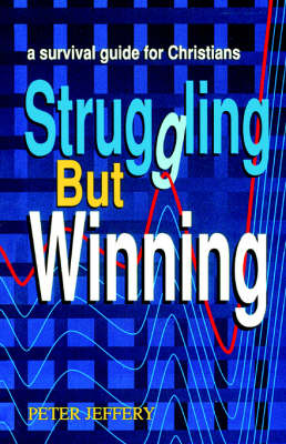 Struggling But Winning: Survival Guide for Christians (Paperback)