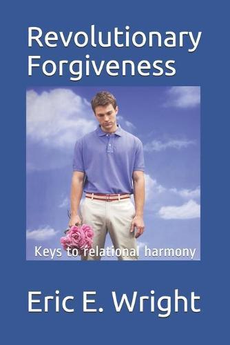 Revolutionary Forgiveness - The Guide (Paperback)
