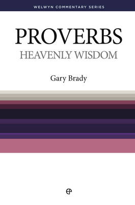 WCS Proverbs: Heavenly Wisdom - Welwyn Commentary Series (Paperback)