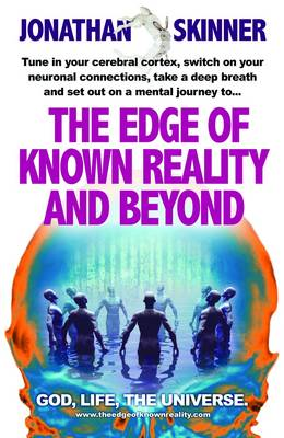 The Edge of Known Reality and Beyond: God, Life, the Universe (Paperback)