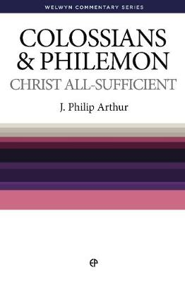 WCS Colossians and Philemon: Christ All Sufficient - Welwyn Commentary Series (Paperback)