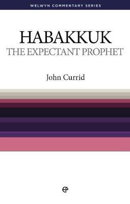 WCS Habakkuk: The Expectant Prophet - Welwyn Commentary Series (Paperback)