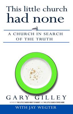 This Little Church Had None: A Church in Search of the Truth (Paperback)