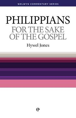WCS Philippians: For the Sake of the Gospel - Welwyn Commentary Series (Paperback)