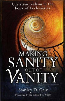 Making Sanity out of Vanity: Christian Realism in the Book of Ecclesiastes (Paperback)