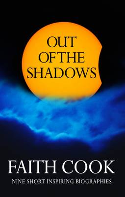 Out of the Shadows: Nine Short, Inspiring Biographies (Paperback)