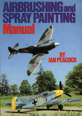 Air Brushing and Spray Painting Manual (Paperback)