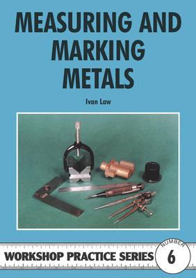 Measuring and Marking Metals - Workshop Practice 6 (Paperback)