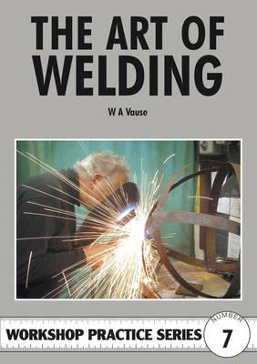 The Art of Welding - Workshop Practice 7 (Paperback)