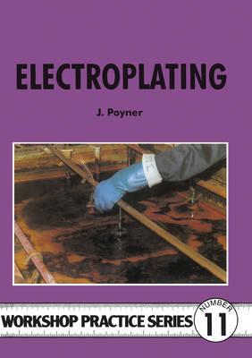Electroplating - Workshop Practice 11 (Paperback)