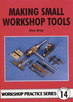Making Small Workshop Tools - Workshop Practice 14 (Paperback)