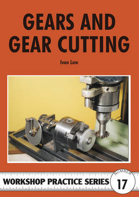 Gears and Gear Cutting - Workshop Practice 17 (Paperback)