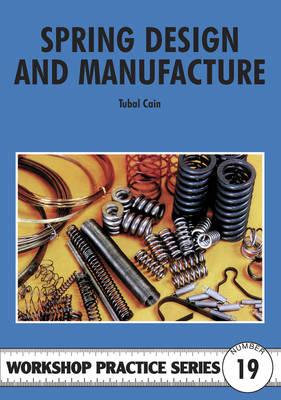 Spring Design and Manufacture - Workshop Practice 19 (Paperback)