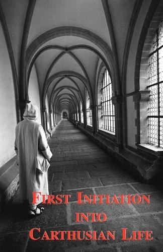 First Initiation into Carthusian Life (Paperback)