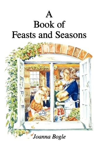 A Book of Feasts and Seasons (Paperback)
