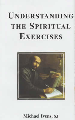 Understanding the Spiritual Exercises: Text and Commentary : a Handbook for Retreat Directors (Hardback)