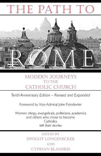 The Path to Rome Modern Journeys to the Catholic Church (Paperback)