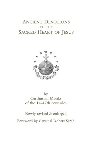Ancient Devotions to the Sacred Heart of Jesus: by Carthusian monks of the 14-17th centuries (Paperback)
