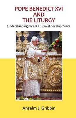 Pope Benedict XVI and the Liturgy (Paperback)