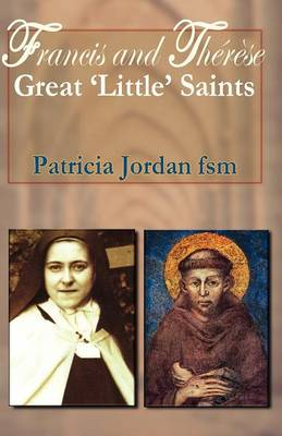 Francis and Therese: Great 'Little' Saints (Paperback)
