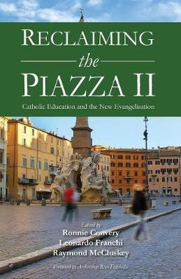 Reclaiming the Piazza: 2: Catholic Education and the New Evangelisation (Paperback)