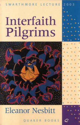 Interfaith Pilgrims: Living Truths and Truthful Living (Paperback)