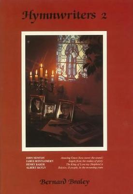 Hymn Writers: Henry Baker, Albert Bayly, James Montgomery, John Newton v. 2 (Hardback)