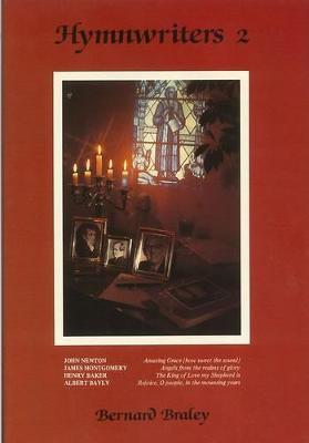 Hymn Writers: Henry Baker, Albert Bayly, James Montgomery, John Newton v. 2 (Paperback)
